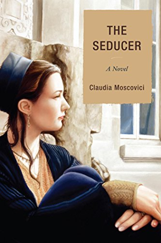The seducer a novel kindle edition by claudia moscovici romance the seducer a novel by moscovici claudia fandeluxe Images