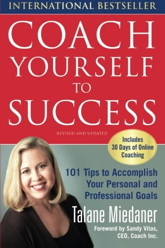 coach-yourself-to-success-101-tips-from-a-personal-coach-for-reaching-your-goals-at-work-and-in-life