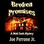 Broken Promises: A Matt Davis Mystery | Joe Perrone Jr.