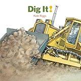 Dig It!, Kate Riggs, 1568462379