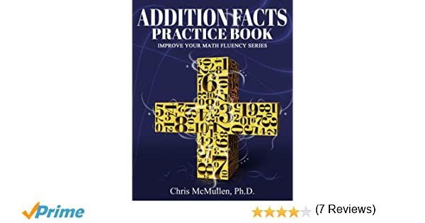 Addition Facts Practice Book: Improve Your Math Fluency Series ...