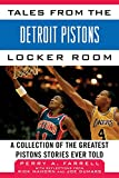 img - for Tales from the Detroit Pistons Locker Room: A Collection of the Greatest Pistons Stories Ever Told (Tales from the Team) book / textbook / text book