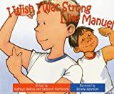 img - for I Wish I Was Strong Like Manuel book / textbook / text book