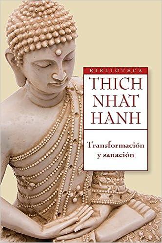 Transformación y sanación: Thich Nhat Hanh: 9788497546478 ...