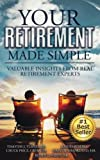 img - for Your Retirement Made Simple: Valuable Insights from Real Retirement Experts (Volume 1) book / textbook / text book