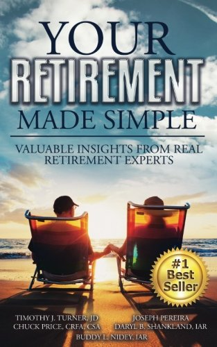Your Retirement Made Simple: Valuable Insights from Real Retirement Experts (Volume 1) ebook
