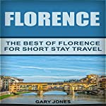 Florence: The Best of Florence for Short Stay Travel | Gary Jones