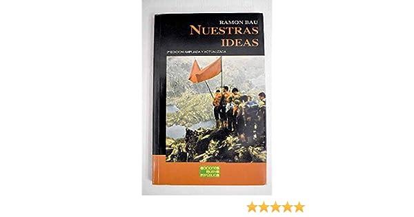 Nuestras Ideas: Amazon.es: Bau Fradera, Ramón: Libros