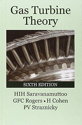 gas turbine theory 6th edition h i h saravanamuttoo g f c rh amazon com Gas Turbine Engine GE Gas Turbine
