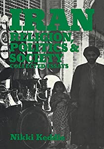 Iran: Religion, Politics and Society: Collected Essays by Routledge