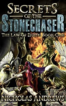 Secrets of the Stonechaser (The Law of Eight Book 1) by [Andrews, Nicholas]