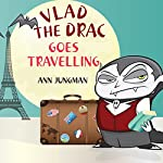 Vlad the Drac Goes Travelling | Ann Jungman