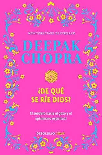 ¿De que se rie Dios?/Why Is God Laughing?: The Path to Joy and Spiritual Optim ism  [Chopra M.D., Deepak] (Tapa Blanda)