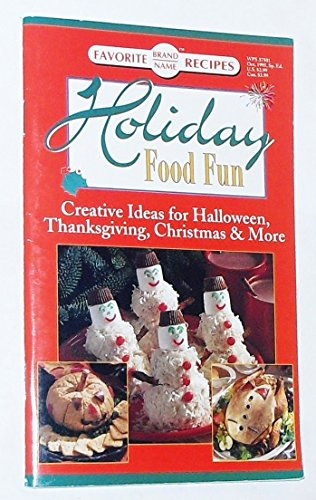 Favorite Brand Name Recipes Holiday Food Fun: Creative Ideas for Halloween, Thanksgiving, Christmas and More (October 1995) -