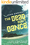 The Dead Don't Dance (Jungle Beat Mystery Book 3)