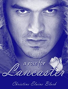 A Rose for Lancaster (The Tudor Rose Novella series Book 1) by [Black, Christine Elaine]