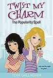 Twist My Charm: The Popularity Spell