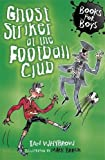 Ghost Striker at the Football Club: Book 11 (Books For Boys)