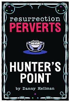 Resurrection Perverts: Hunter's Point