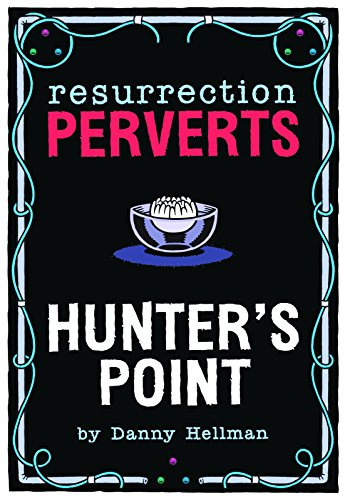 resurrection-perverts-hunters-point