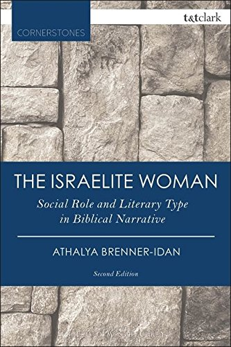 The Israelite Woman: Social Role and Literary Type in Biblical Narrative (T&T Clark Cornerstones)