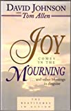 Joy Comes in the Mourning, David Johnson and Tom Allen, 0875097448