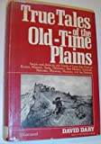 True Tales of the Old-Time Plains, David Dary, 0517536633
