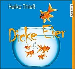Dicke Eier Amazon De Heiko Thieß Andreas Pietschmann Bücher