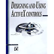 Designing and Using ActiveX Controls by Tom Armstrong (1997-01-13)