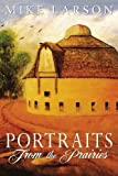 Portraits from the Prairies, Michael Larson, 1440131562