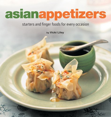 Asian Appetizers: Starters and Finger Foods for Every Occasion (Healthy Cooking Series)