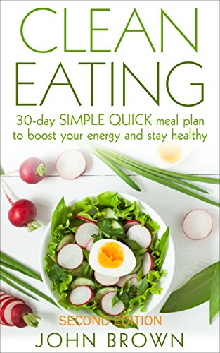 Clean Eating 30 Day SIMPLE QUICK Meal Plan To Boost Your Energy And Stay