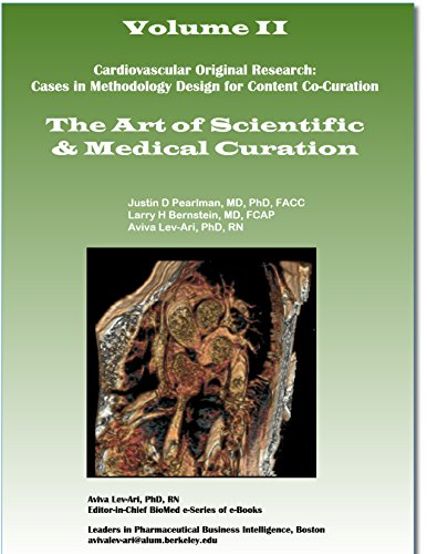 Cardiovascular Original Research: Cases in Methodology Design for Content Co-Curation: The Art of Scientific & Medical Curation by [Bernstein MD FCAP, Larry H., Lal MBBS MD F.Cl.R., Vivek, Williams PhD, Stephen J., Lev-Ari PhD RN, Aviva]