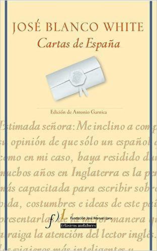 Cartas de España: José María Blanco White: 9788496152311 ...