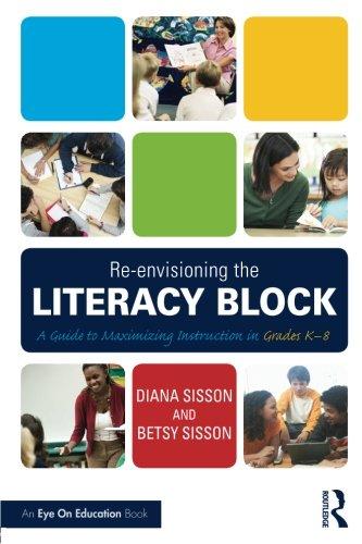 Literacy Block - Re-envisioning the Literacy Block (Eye on Education)