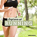 Improve at Running: Reach Your Running Potential with Subliminal Messages    Subliminal Guru