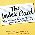 The Index Card: Why Personal Finance Doesn't Have to Be Complicated Audiobook by Helaine Olen, Harold Pollack Narrated by Helaine Olen, Harold Pollack
