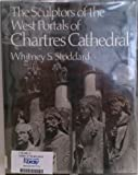 Sculptors of the West Portals of Chartres Cathedral, Whitney S. Stoddard, 0393023656