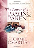 The Power of a Praying Parent: Stormie Omartian: 9781565073548: Amazon.com: Books