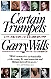 Certain Trumpets: The Nature of Leadership   [CERTAIN TRUMPETS] [Paperback]