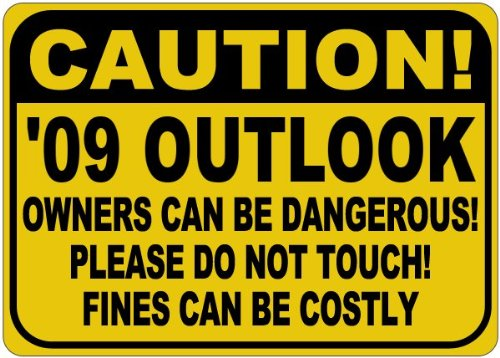 2009 09 Saturn Outlook Owners Can Be Dangerous Aluminum Caution Sign   12 X 18 Inches