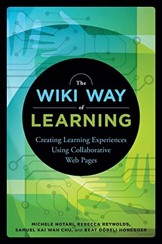 The Wiki Way of Learning: Creating Learning Experiences Using Collaborative Web Pages by Michele Notari (2016-04-25)