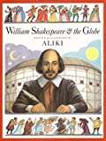 William Shakespeare And The Globe (Turtleback School & Library Binding Edition)