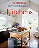 Country Living Easy Transformations: Kitchens