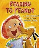 Reading to Peanut, Leda Schubert, 0823423395