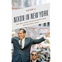 Nixon in New York: How Wall Street Helped Richard Nixon Win the White House