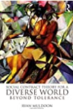 Social Contract Theory for a Diverse World: Beyond Tolerance