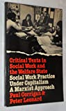 img - for Social Work Practice Under Capitalism: A Marxist Approach (Critical Texts in Social Work and the Welfare State) book / textbook / text book