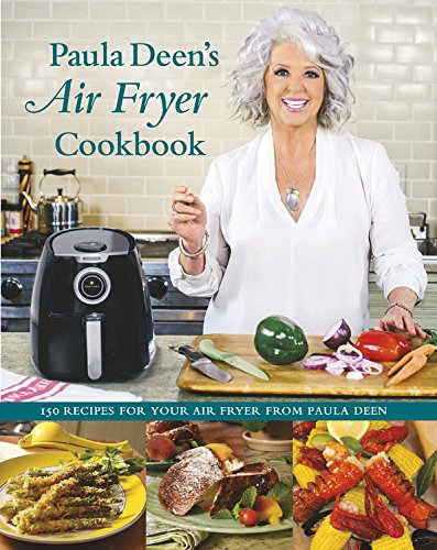 Paula Deen's Air Fryer Cookbook by Paula Deen