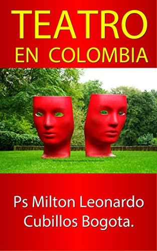 TEATRO EN COLOMBIA: Dramaturgia (Spanish Edition) Kindle Edition ASIN: B081M6CWJ4